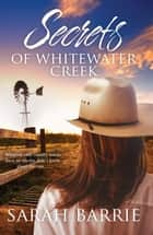 Secrets Of Whitewater Creek ebook by