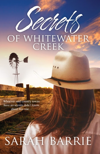 Secrets Of Whitewater Creek ebook by Sarah Barrie