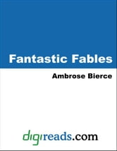 Fantastic Fables ebook by Bierce, Ambrose
