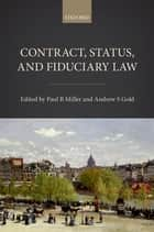 Contract, Status, and Fiduciary Law ebook by Paul B. Miller, Andrew S. Gold
