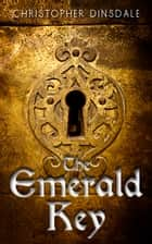 The Emerald Key ebook by Christopher Dinsdale