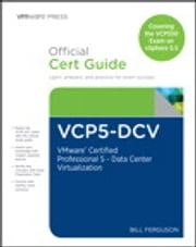 VCP5-DCV Official Certification Guide (Covering the VCP550 Exam) - VMware Certified Professional 5 - Data Center Virtualization ebook by Bill Ferguson