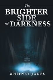The Brighter Side of Darkness ebook by Whitney Jones