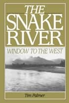 The Snake River ebook by Tim Palmer