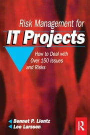 Risk Management for IT Projects ebook by Bennet Lientz,Lee Larssen