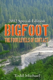 Bigfoot: 2012 Special-Edition ebook by Todd Michael