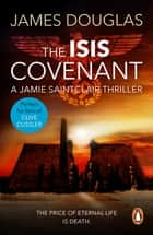 The Isis Covenant - A high-octane, full-throttle historical conspiracy thriller you won't be able to stop reading ebook by