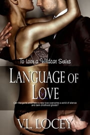 Language of Love (To Love a Wildcat 5) ebook by V. L. Locey