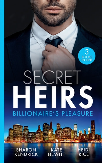 Secret Heirs: Billionaire's Pleasure: Secrets of a Billionaire's Mistress (One Night With Consequences) / Engaged for Her Enemy's Heir / The Virgin's Shock Baby (Mills & Boon M&B) 電子書 by Sharon Kendrick,Kate Hewitt,Heidi Rice