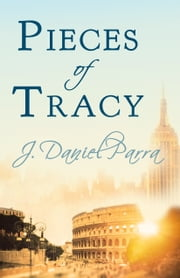 Pieces of Tracy ebook by J. Daniel Parra