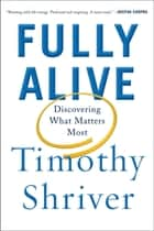 Fully Alive ebook by Timothy Shriver
