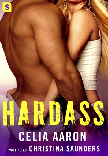 Hardass - A sexy romantic comedy with lawyers ebook by Celia Aaron,Christina Saunders