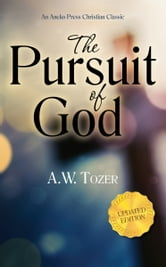 The Pursuit of God (Updated Edition) ebook by A.W. Tozer