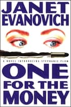 One For The Money - A Stephanie Plum Novel ebook by Janet Evanovich