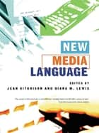 New Media Language ebook by Jean Aitchison, Diana Lewis