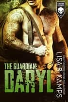 The Guardian: DARYL - Cover Six Security, #2 ebook by