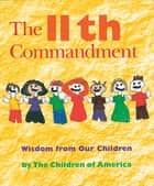 The Eleventh Commandment ebook by The Children of America,Jewish Lights Publishing
