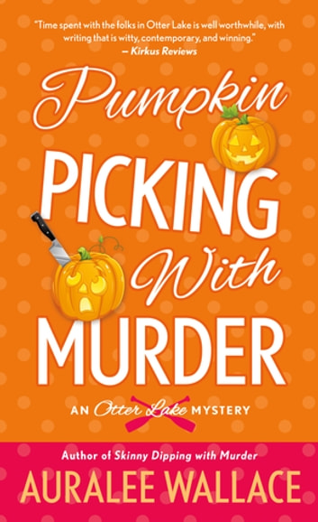 Pumpkin Picking with Murder - An Otter Lake Mystery ebook by Auralee Wallace