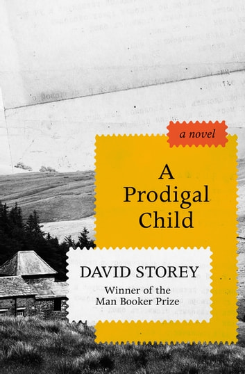 A Prodigal Child - A Novel ebook by David Storey