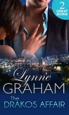 The Drakos Affair: The Pregnancy Shock (The Drakos Baby, Book 1) / A Stormy Greek Marriage (The Drakos Baby, Book 2) (Mills & Boon M&B) ebook by Lynne Graham