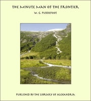 The Minute Man of the Frontier ebook by W. G. Puddefoot