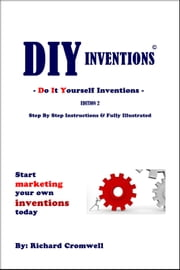DIY Inventions ebook by Richard Cromwell