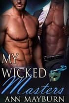 My Wicked Masters ebook by Ann Mayburn