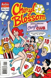 Cheryl Blossom #1 ebook by Dan Parent, Dan DeCarlo, Jon D'Agostino, Bill Yoshida, Barry Grossman, Rex Lindsey