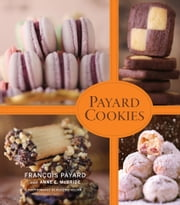 Payard Cookies ebook by François Payard,Anne E. McBride