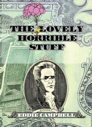 LOVELY HORRIBLE STUFF, THE ebook by Eddie Campbell