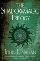 The Shadowmagic Trilogy ebook by John Lenahan