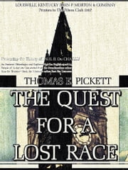 The Quest for a Lost Race (Illustrations) ebook by Thomas E. Pickett