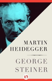 Martin Heidegger ebook by George Steiner