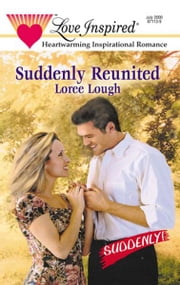 Suddenly Reunited ebook by Loree Lough