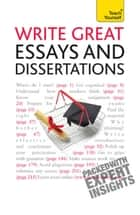 Write Great Essays and Dissertations: Teach Yourself ebook by Hazel Hutchison
