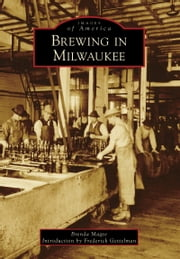 Brewing in Milwaukee ebook by Brenda Magee,Frederick Gettelman