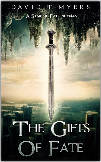 The Gifts of Fate - A Star of Fate Novella ebook by David T Myers