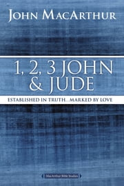 1, 2, 3 John and Jude - Established in Truth ... Marked by Love ekitaplar by John F. MacArthur