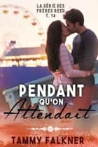 Pendant qu'on attendait ebook by Tammy Falkner