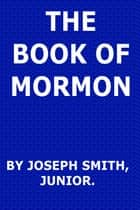 The Book of Mormon ebook by Joseph Smith Junior