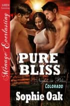 Pure Bliss ebook by Sophie Oak