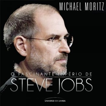 O Fascinante Império de Steve Jobs audiobook by Michael Moritz