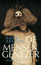 De mensengenezer ebook by Koen Peeters