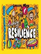 Lesson Plans on Teaching Resilience to Children ebook by Lynne Namka