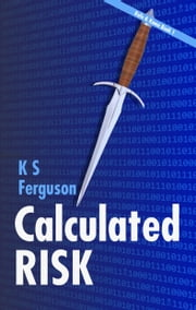 Calculated Risk ebook by K S Ferguson