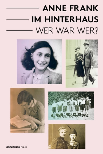Anne Frank im Hinterhaus - Wer war Wer? ebook by Aukje Vergeest,Lesley Moore