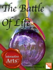 The Battle Of The Life - Charles Dickens Series ebook by Charles Dickens,Louis Byun
