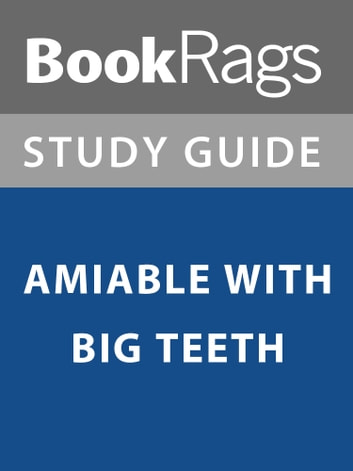 Summary & Study Guide: Amiable with Big Teeth ebook by BookRags