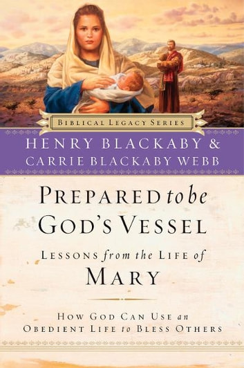 Prepared to be God's Vessel - How God Can Use an Obedient Life to Bless Others ebook by Henry Blackaby,Carrie Blackaby Webb