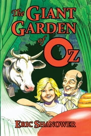 The Giant Garden of Oz ebook by Eric Shanower